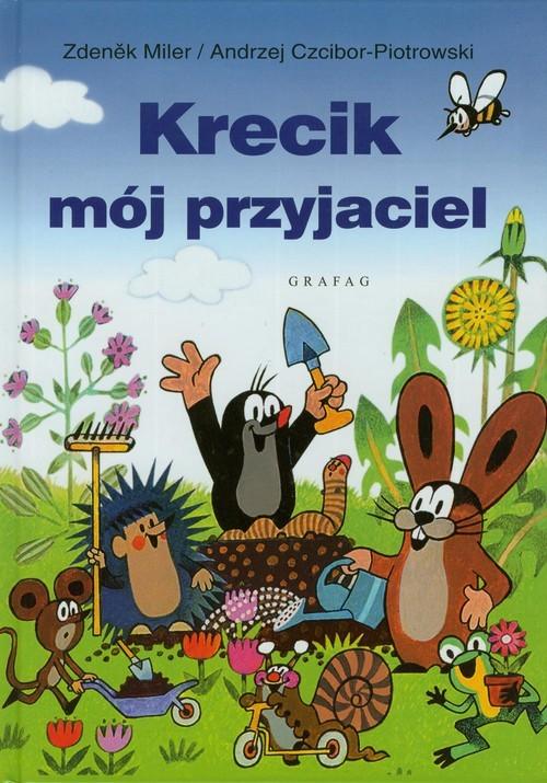 okładka Krecik mój przyjaciel, Książka | Zdenek Miler, Andrzej Czcibor-Piotrowski