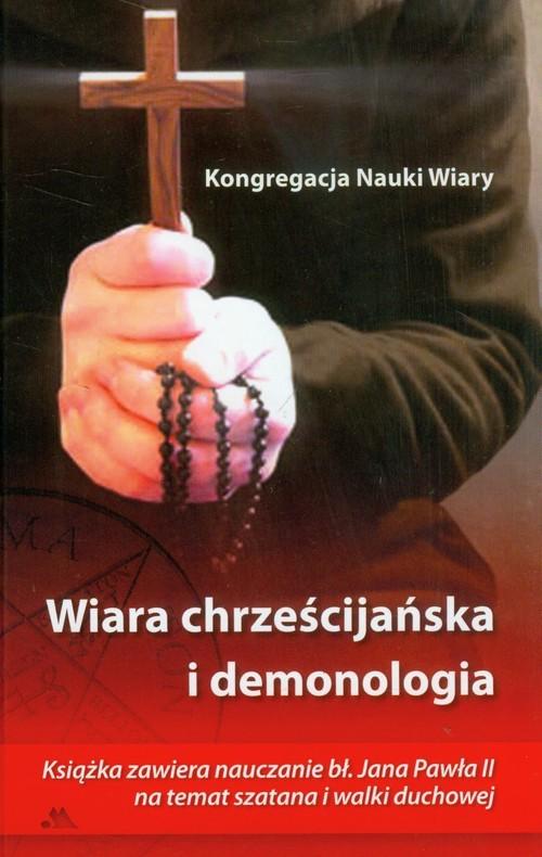 okładka Wiara chrześcijańska i demonologia Kongregacja Nauki Wiary, Książka  