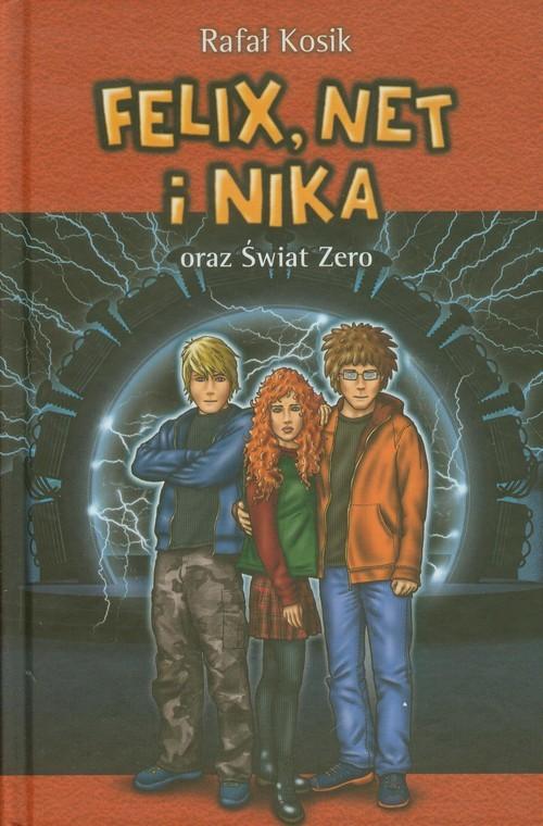okładka Felix Net i Nika oraz Świat Zero 9, Książka   Rafał Kosik