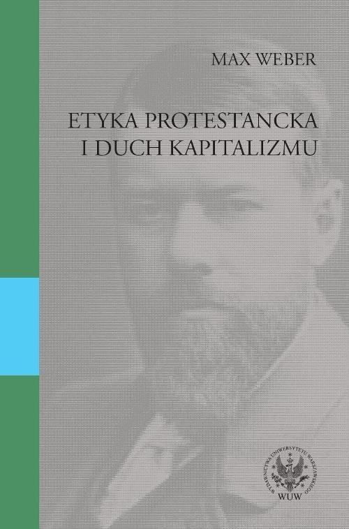 okładka Etyka protestancka i duch kapitalizmuksiążka |  | Max Weber