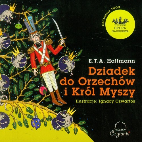 okładka Dziadek do orzechów i Król Myszy, Książka | Hoffmann E.T.A.