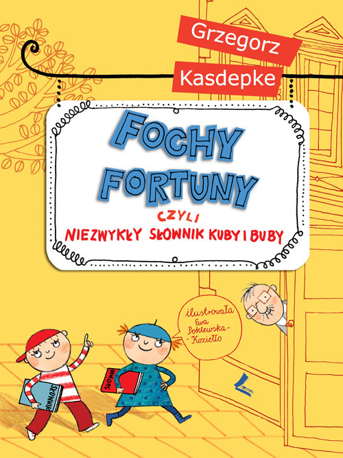 okładka Fochy fortuny czyli niezwykły słownik Kuby i Buby, Książka | Kasdepke Grzegorz