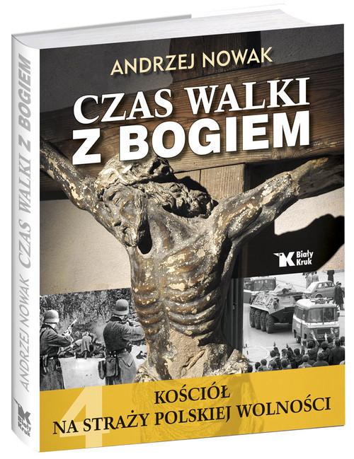 okładka Kościół na straży polskiej wolności Czas walki z Bogiem Tom 4, Książka | Andrzej Nowak