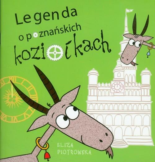 okładka Legenda o poznańskich koziołkach, Książka | Piotrowska Eliza