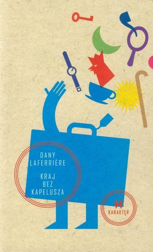 okładka Kraj bez kapelusza, Książka | Laferriere Dany