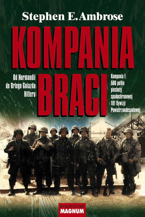 okładka Kompania braci Od Normandii do Orlego Gniazda Hitlera, Książka | Stephen E. Ambrose