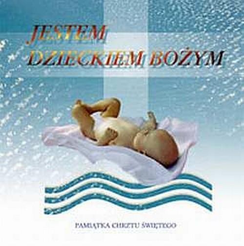 okładka Jestem dzieckiem bożym Pamiątka chrztu świętegoksiążka      Małgorzata Nawrocka, Wojciech Bartkowicz, Kwi