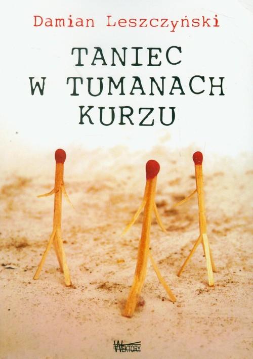 okładka Taniec w tumanach kurzu, Książka | Leszczyński Damian