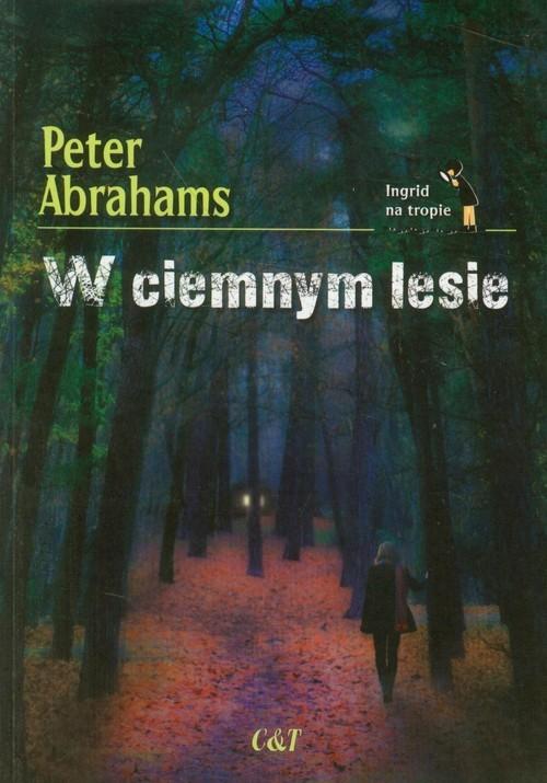 okładka W ciemnym lesie, Książka | Abrahams Peter