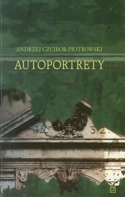 okładka Autoportrety, Książka | Andrzej Czcibor-Piotrowski