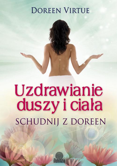 okładka Uzdrawianie duszy i ciała Schudnij z Doreen, Książka   Virtue Doreen