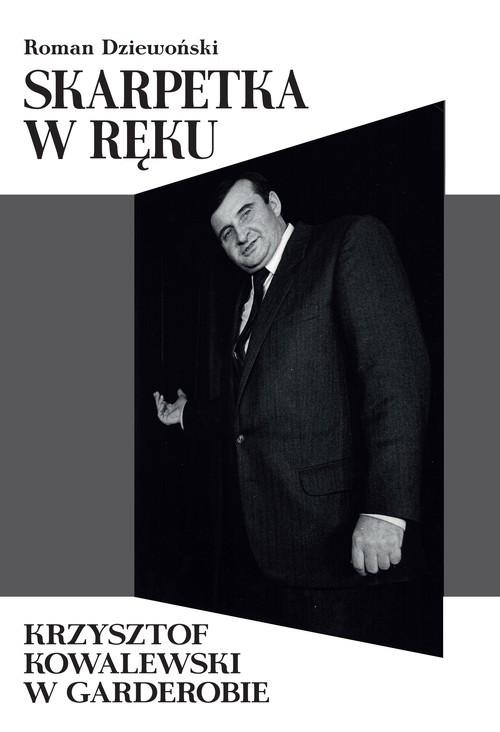 okładka Skarpetka w ręku Krzysztof Kowalewski w garderobie, Książka | Dziewoński Roman