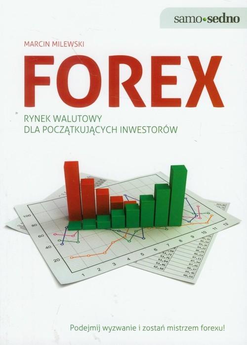 okładka Forex rynek walutowy dla początkujących inwestorówksiążka |  | Marcin  Milewski