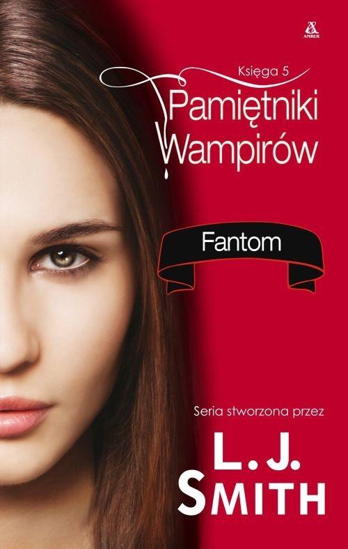 okładka Pamiętniki wampirów Księga 5 Fantom, Książka | L.J. Smith