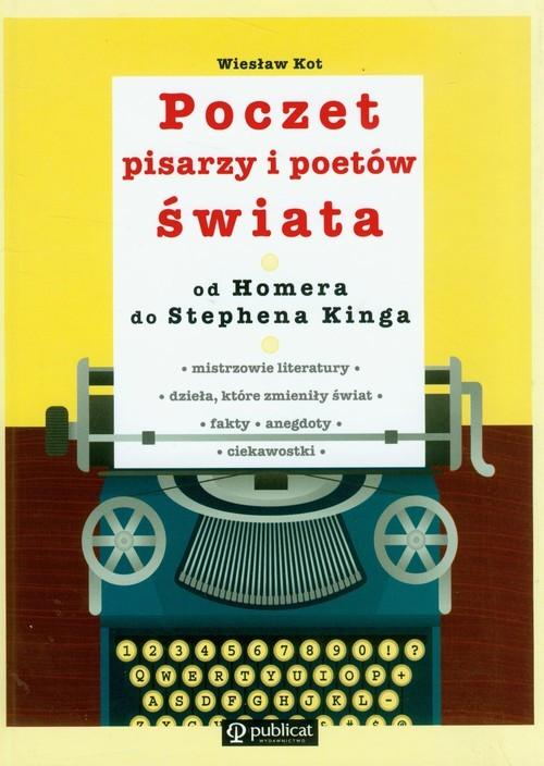 okładka Poczet pisarzy i poetów świata od Homera do Stephena Kinga, Książka | Kot Wiesław