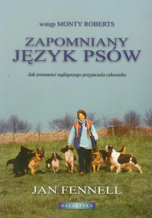 okładka Zapomniany język psów Jak zrozumieć najlepszego przyjaciela człowiekaksiążka |  | Fennell Jan