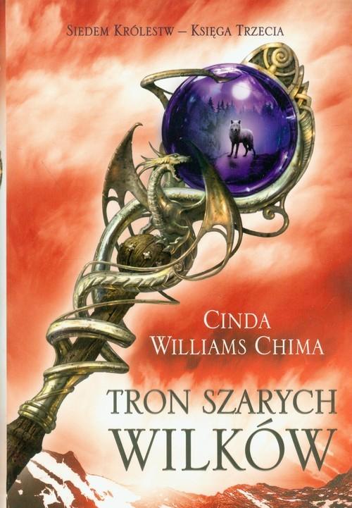okładka Tron szarych wilków Siedem Królestw Księga 3, Książka   Cinda Williams Chima