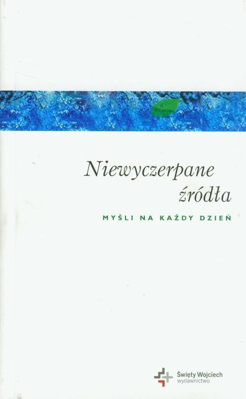 okładka Niewyczerpane źródła Myśli na każdy dzień, Książka | Krzyżewski Piotr