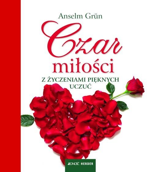 okładka Czar miłości Z życzeniami pięknych uczuć, Książka | Grun Anselm