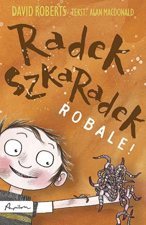 okładka Radek Szkaradek Robale!, Książka | David Roberts, Alan Macdonald