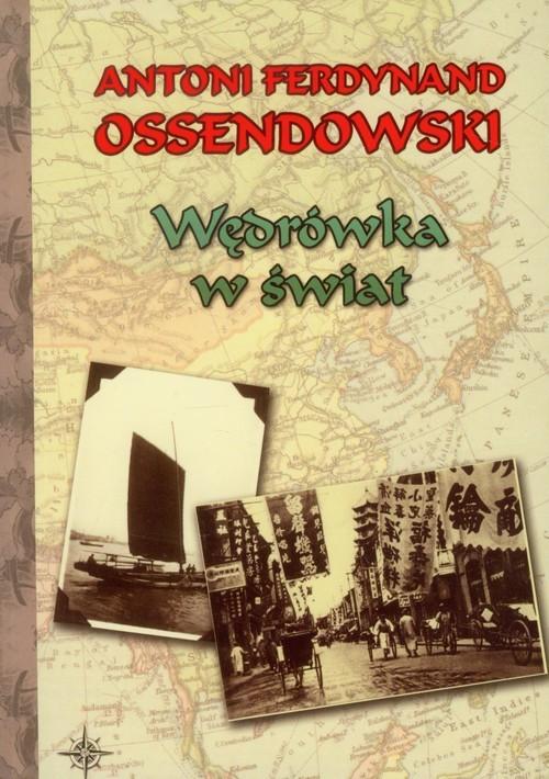 okładka Wędrówka w światksiążka      Antoni Ferdynand Ossendowski