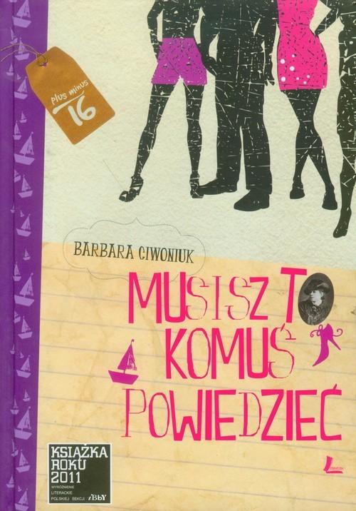 okładka Musisz to komuś powiedzieć, Książka | Ciwoniuk Barbara