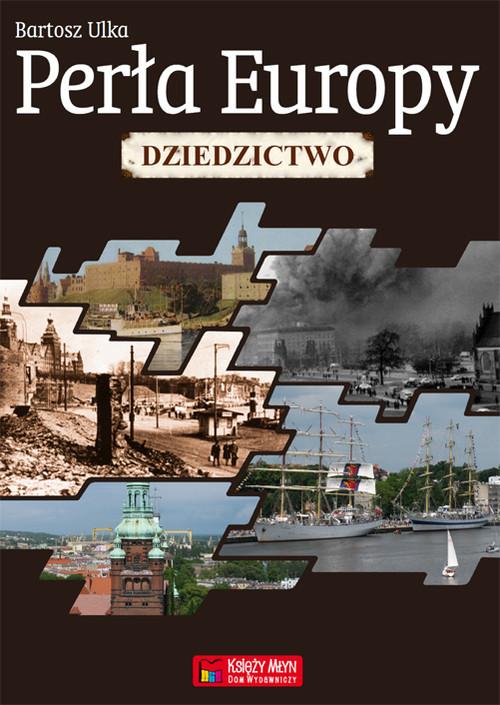 okładka Perła Europy Dziedzictwo, Książka | Ulka Bartosz