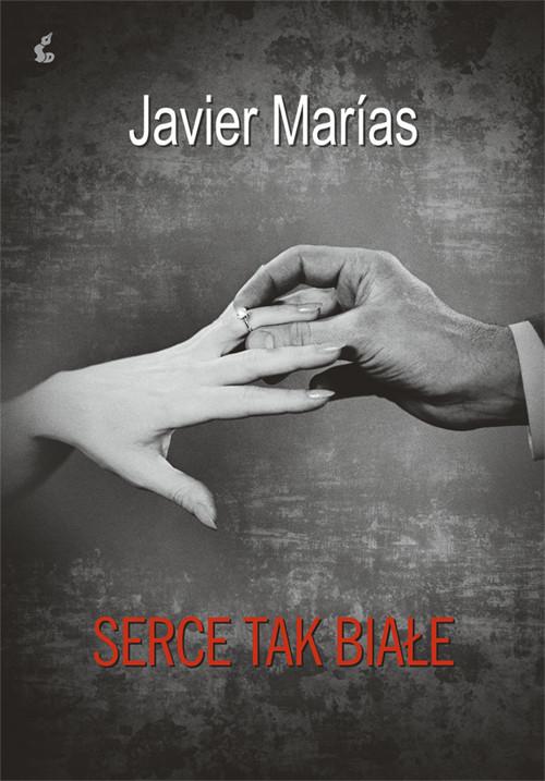 okładka Serce tak białe, Książka | Javier Marias