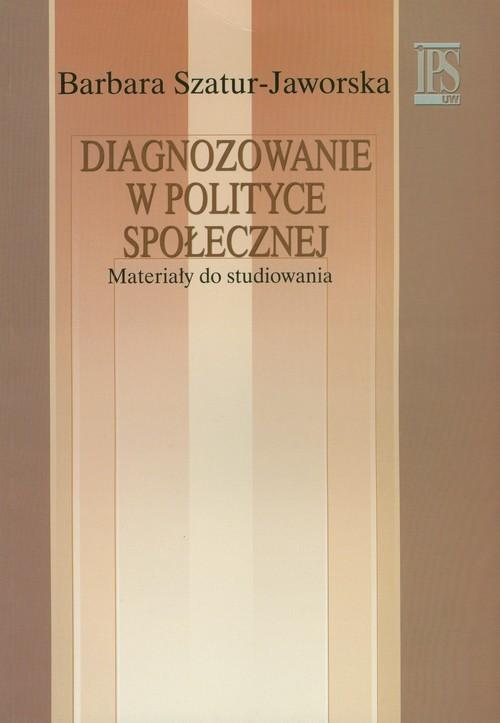 okładka Diagnozowanie w polityce społecznej Materiały do studiowania, Książka | Szatur-Jaworska Barbara