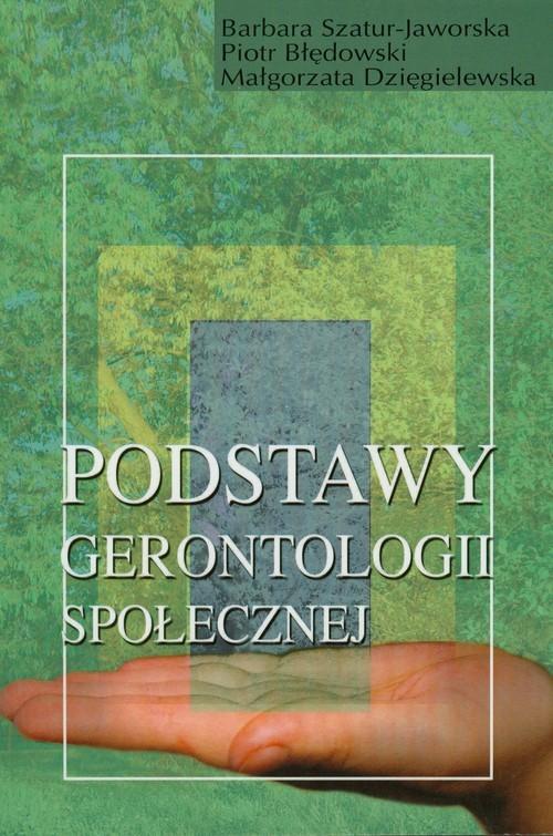 okładka Podstawy gerontologii społecznej, Książka | Barbara Szatur-Jaworska, Piotr Błędowski, Dzi