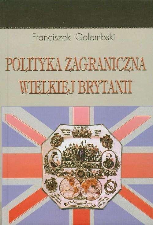 okładka Polityka zagraniczna Wielkiej Brytanii, Książka | Gołembski Franciszek