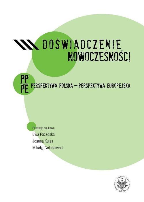 okładka Doświadczenie nowoczesności. Perspektywa polska - perspektywa europejska, Książka | Ewa Paczoska, Joanna Kulas, Mikoł Golubiewski