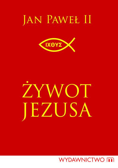 okładka Żywot Jezusa, Książka | Paweł II Jan