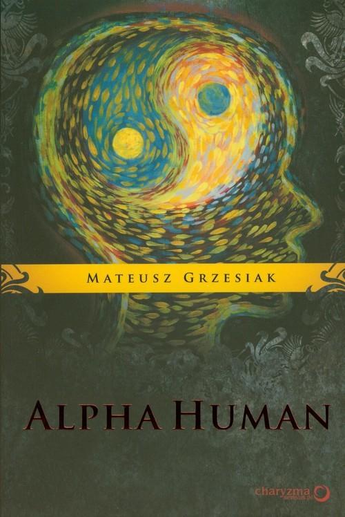 okładka Alpha Human, Książka   Grzesiak Mateusz