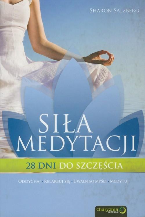 okładka Siła medytacji 28 dni do szczęścia, Książka | Salzberg Sharon