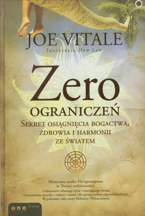 okładka Zero ograniczeń Sekret osiągnięcia bogactwa, zdrowia i harmonii ze światemksiążka |  | Joe Vitale
