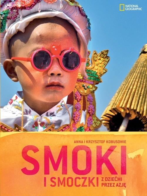 okładka Smoki i smoczki z dziećmi przez Azję, Książka | Krzysztof Kobus, Anna Kobus