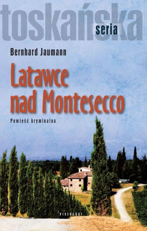 okładka Latawce nad Montesecco, Książka | Bernhard Jaumann