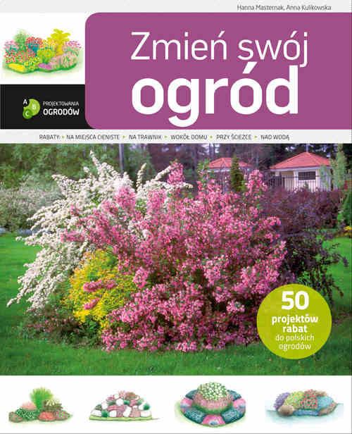okładka Zmień swój ogród, Książka | Hanna Masternak, Anna Kulikowska