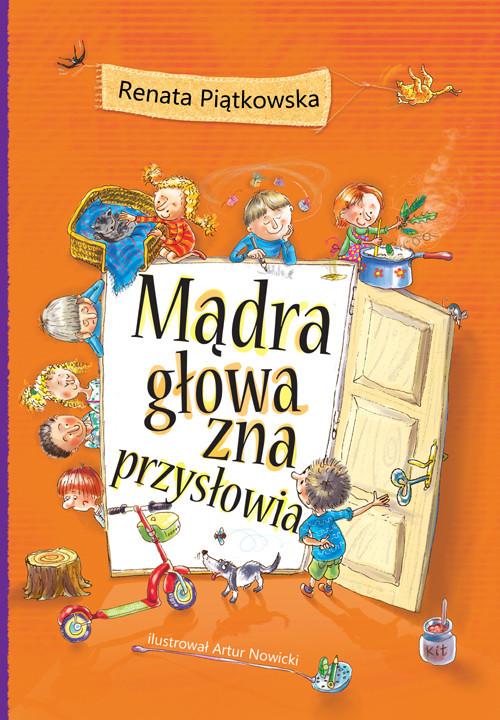 okładka Mądra głowa zna przysłowia, Książka | Piątkowska Renata