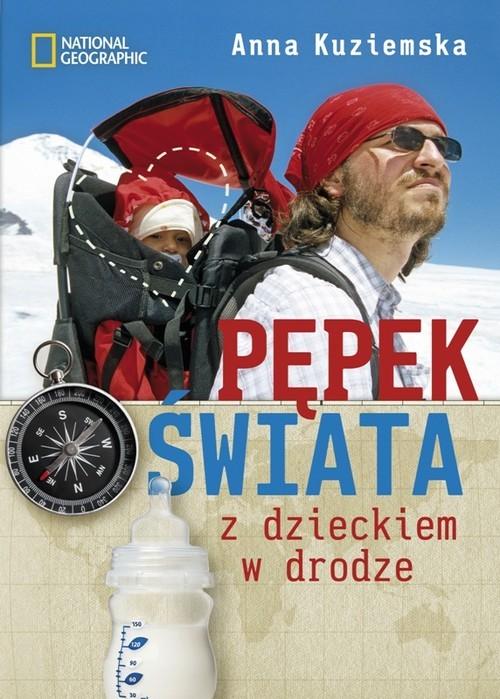 okładka Pępek świata Z dzieckiem w drodze, Książka | Kuziemska Anna