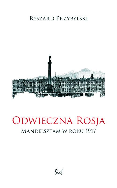 okładka Odwieczna Rosja Mandelsztam w 1917 roku, Książka | Przybylski Ryszard
