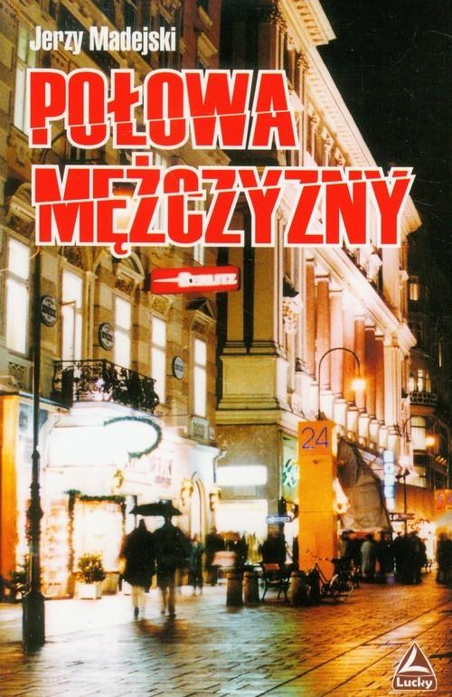 okładka Połowa mężczyzny, Książka | Madejski Jerzy