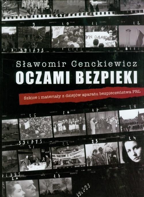 okładka Oczami bezpieki Szkice i materiały z dziejów aparatu bezpieczeństwa PRL, Książka | Cenckiewicz Sławomir