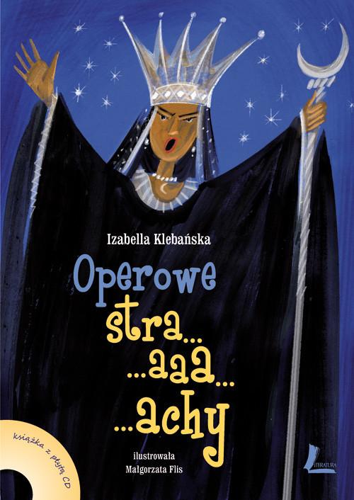 okładka Operowe straaachy książka z płytą CD, Książka | Klebańska Izabella