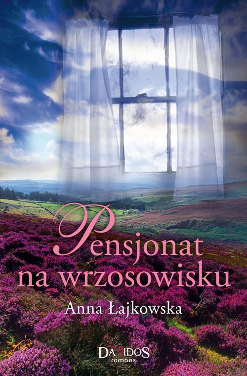 okładka Pensjonat na wrzosowisku, Książka | Anna Łajkowska