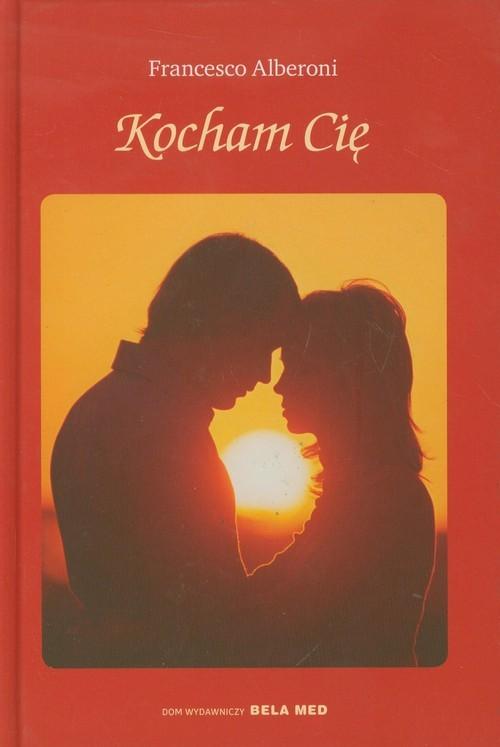okładka Kocham Cię, Książka | Alberoni Francesco
