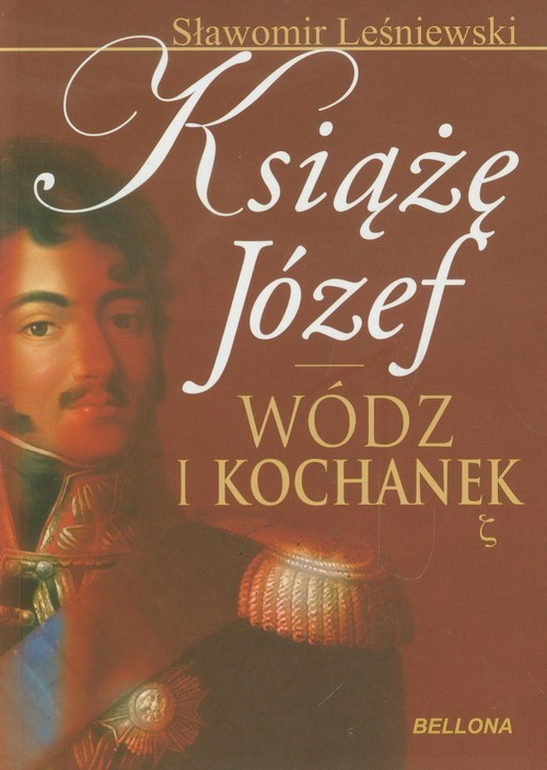 okładka Książę Józef Wódz i kochanek, Książka | Leśniewski Sławomir