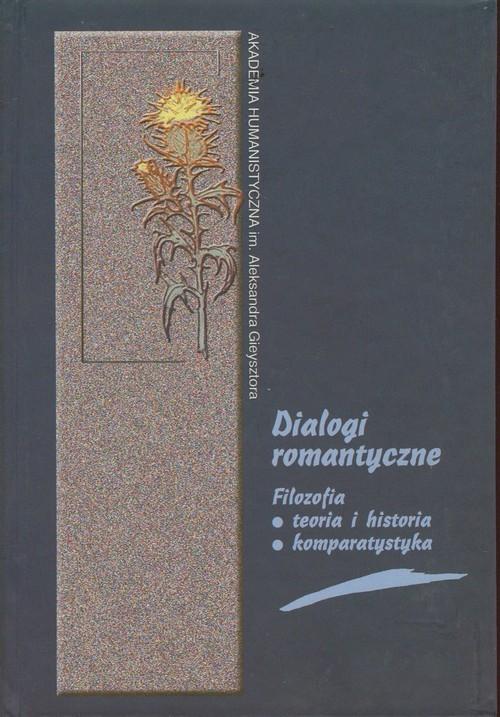 okładka Dialogi romantyczne Filozofia, teoria i historia, komparatystyka, Książka |