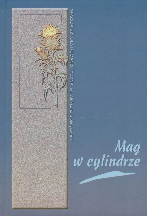okładka Mag w cylindrze O pisarstwie K. I. Gałczyńskiego, Książka |